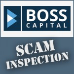 Boss Capital Scam Inspection