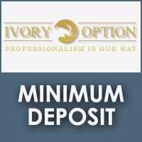 Ivory Option Minimum Deposit