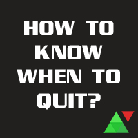 How To Know When To Quit?