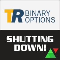 TR Binary Options is Shutting Down