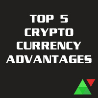 Top 5 Cryptocurrency Advantages